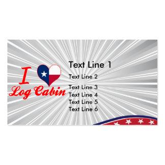 I Love Log Cabin, Texas Business Cards