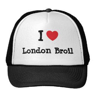 I love London Broil heart T-Shirt Hat