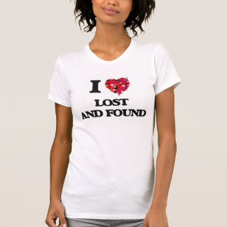 I Love Lost And Found T Shirt