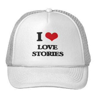 I Love Love Stories Trucker Hats