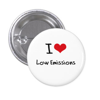 I love Low Emissions Pinback Button