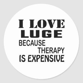 I Love Luge Because Therapy Is Expensive Classic Round Sticker