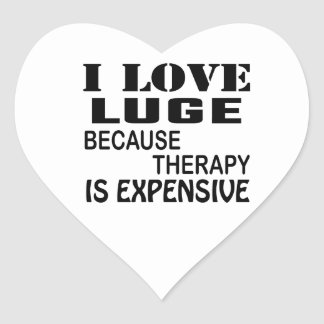 I Love Luge Because Therapy Is Expensive Heart Sticker