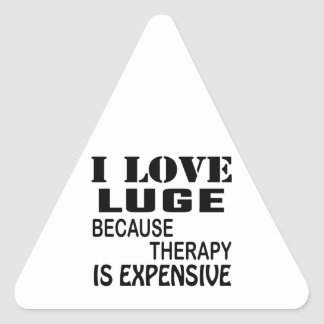 I Love Luge Because Therapy Is Expensive Triangle Sticker
