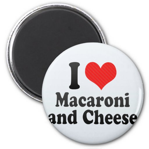 I Love Macaroni+and Cheese Refrigerator Magnet
