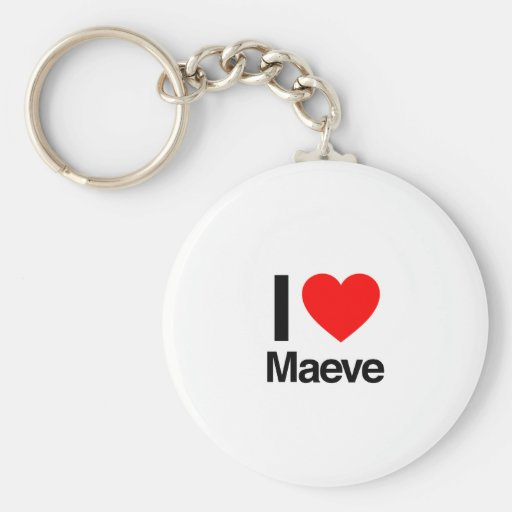 i love maeve keychains