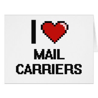 I love Mail Carriers Big Greeting Card