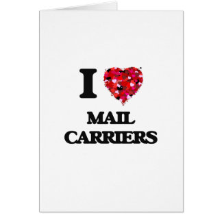 I love Mail Carriers Greeting Card