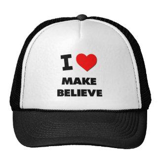 I Love Make Believe Trucker Hats