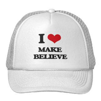 I Love Make Believe Hat