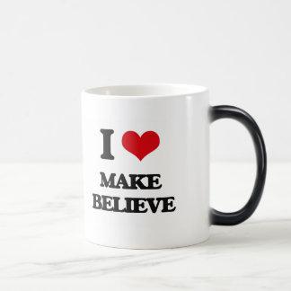 I Love Make Believe Coffee Mugs