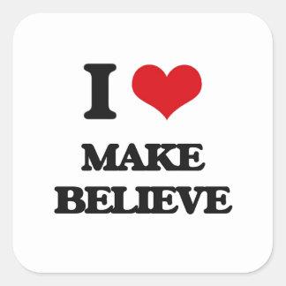 I Love Make Believe Square Sticker