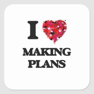 I Love Making Plans Square Sticker