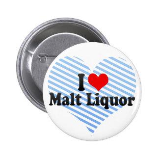 I Love Malt Liquor Button