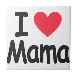 I love mamma, mom, mother ceramic tile