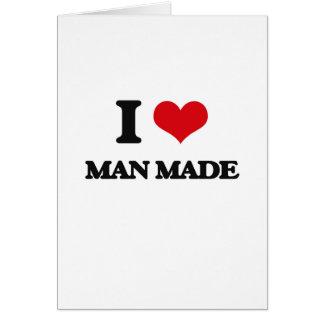 I Love Man Made Greeting Card