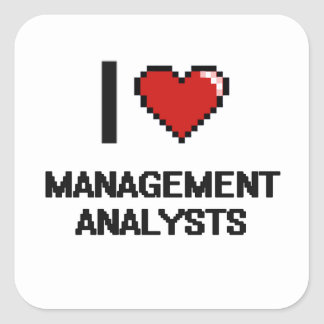 I love Management Analysts Square Sticker