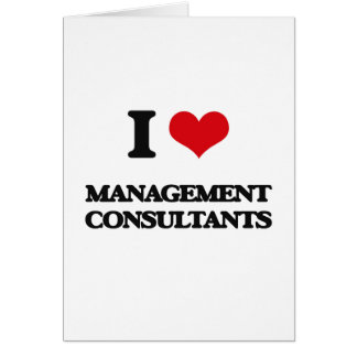 I love Management Consultants Cards