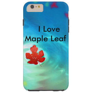 I Love Maple Leaf iphone6 plus case Tough iPhone 6 Plus Case