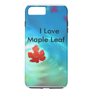 I Love Maple Leaf iPhone 7 plus case