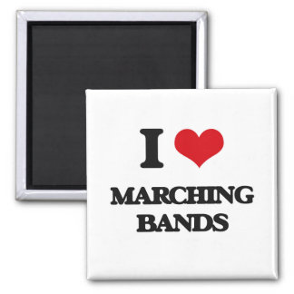 I Love MARCHING BANDS Magnets