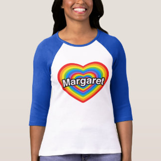 I love Margaret. I love you Margaret. Heart T-Shirt