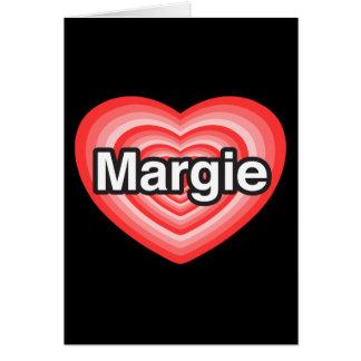 I love Margie. I love you Margie. Heart Greeting Card