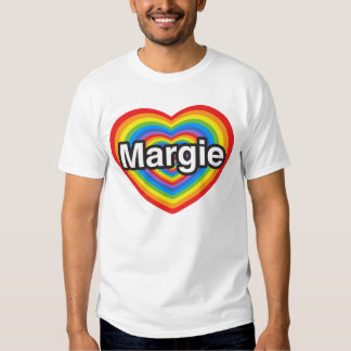 I love Margie. I love you Margie. Heart Shirts