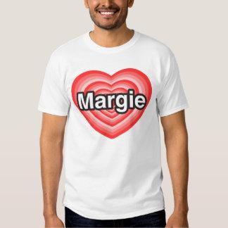 I love Margie. I love you Margie. Heart Tshirts