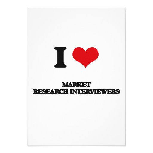 I love Market Research Interviewers Personalized Invitation