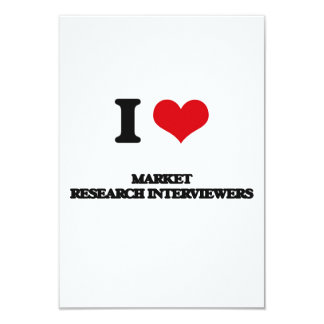 "I love Market Research Interviewers 3.5"" X 5"" Invitation Card"