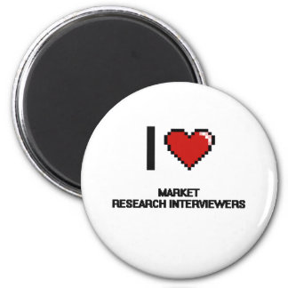 I love Market Research Interviewers 2 Inch Round Magnet