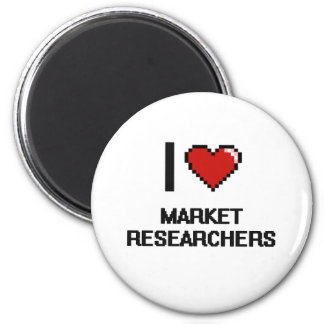 I love Market Researchers 2 Inch Round Magnet