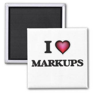 I Love Markups Magnet