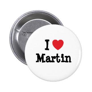 I love Martin heart custom personalized Pins