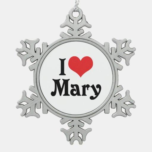 I Love Mary Ornament