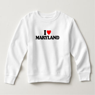 I LOVE MARYLAND SWEATSHIRT