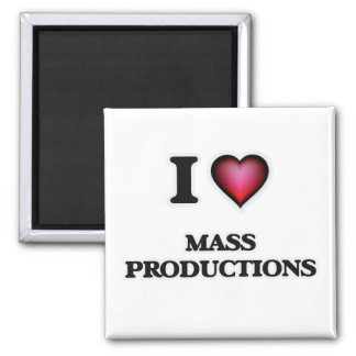 I Love Mass Productions Magnet