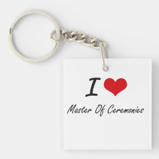 I Love Master Of Ceremonies Single-Sided Square Acrylic Key Ring