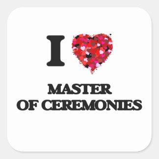 I Love Master Of Ceremonies Square Sticker