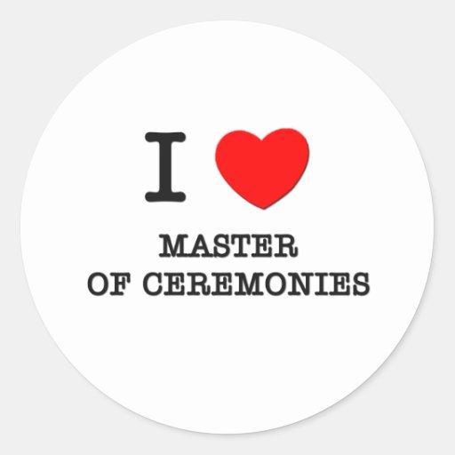 I Love Master Of Ceremonies Stickers