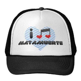 I Love Matamuerte Hats