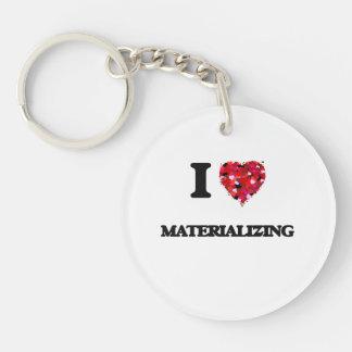 I Love Materializing Single-Sided Round Acrylic Key Ring