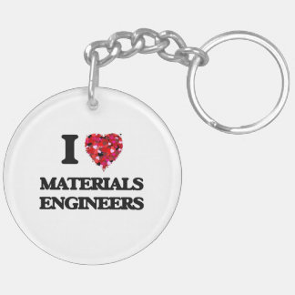 I love Materials Engineers Double-Sided Round Acrylic Key Ring