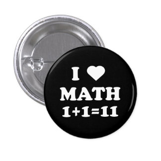 I Love Math 1+1=11 3 Cm Round Badge