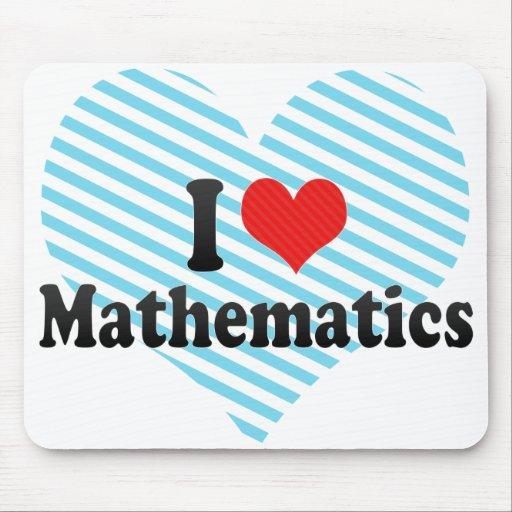 I Love Mathematics Mousepad
