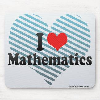 I Love Mathematics Mouse Pad