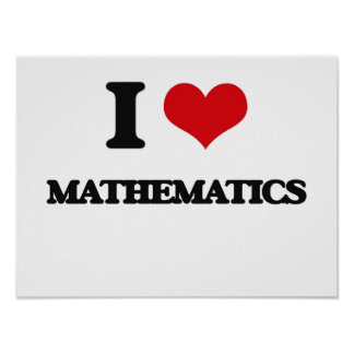 I Love Mathematics Poster