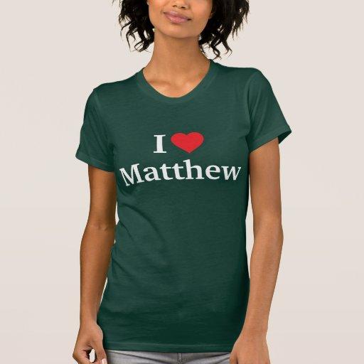 I love matthew tee shirt