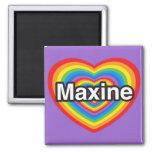 I love Maxine. I love you Maxine. Heart